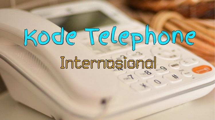 Kode Telepon Negara Internasional