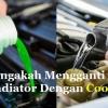 Langakah Mengganti Air Radiator