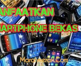 Memanfaatkan Smartphone Bekas